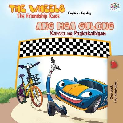The Wheels The Friendship Race: English Tagalog Bilingual Book - English Tagalog Bilingual Collection (Paperback)