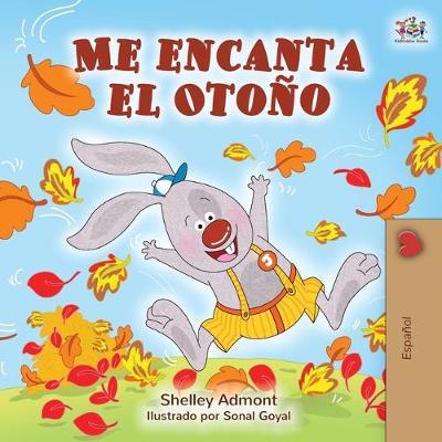 Me encanta el Otono: I Love Autumn - Spanish edition - Spanish Bedtime Collection (Paperback)