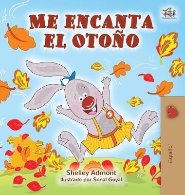 Me encanta el Otono: I Love Autumn - Spanish edition - Spanish Bedtime Collection (Hardback)