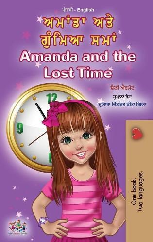 Amanda and the Lost Time (Punjabi English Bilingual Children's Book - Gurmukhi) - English Punjabi Bilingual Collection - India (Hardback)