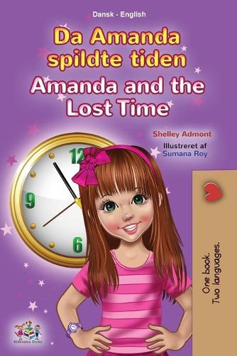 Amanda and the Lost Time (Danish English Bilingual Book for Kids) - Danish English Bilingual Collection (Paperback)