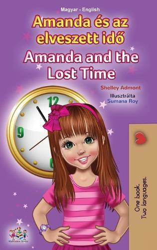 Amanda and the Lost Time (Hungarian English Bilingual Children's Book) - Hungarian English Bilingual Collection (Hardback)