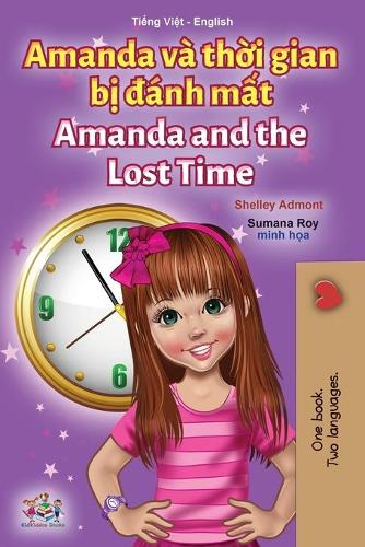 Amanda and the Lost Time (Vietnamese English Bilingual Children's Book) - Vietnamese English Bilingual Collection (Paperback)