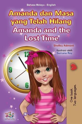 Amanda and the Lost Time (Malay English Bilingual Book for Kids) - Malay English Bilingual Collection (Paperback)