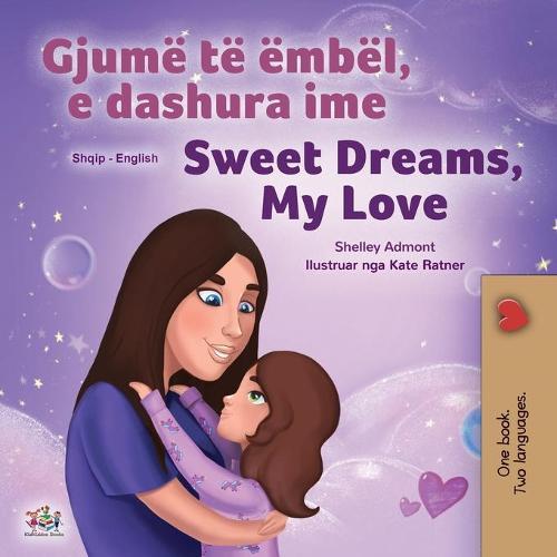 Sweet Dreams, My Love (Albanian English Bilingual Book for Kids) - Albanian English Bilingual Collection (Paperback)