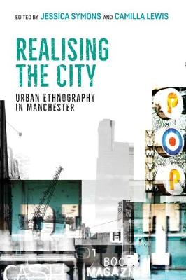 Realising the City: Urban Ethnography in Manchester (Hardback)