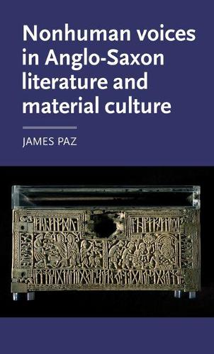 Nonhuman Voices in Anglo-Saxon Literature and Material Culture - Manchester Medieval Literature and Culture (Hardback)