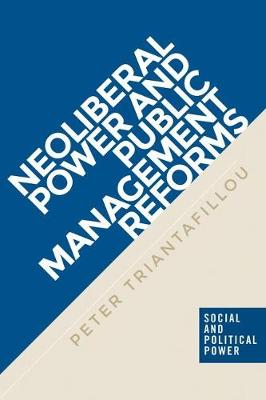 Neoliberal Power and Public Management Reforms - Social and Political Power (Hardback)