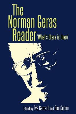 The Norman Geras Reader: 'What's There is There' (Paperback)