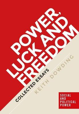 Power, Luck and Freedom: Collected Essays (Paperback)