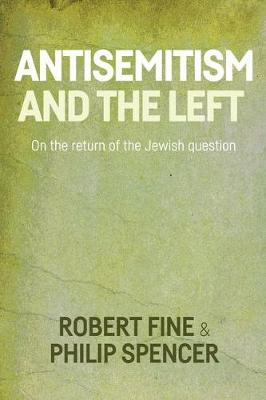 Antisemitism and the Left: On the Return of the Jewish Question (Hardback)