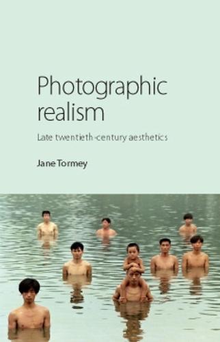 Photographic Realism: Late Twentieth-Century Aesthetics (Paperback)