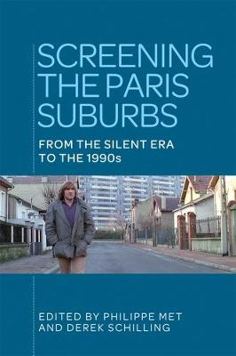 Screening the Paris Suburbs: From the Silent Era to the 1990s (Hardback)