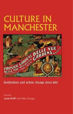 Culture in Manchester: Institutions and Urban Change Since 1850 (Paperback)