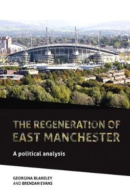The Regeneration of East Manchester: A Political Analysis (Paperback)