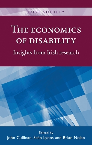 The Economics of Disability: Insights from Irish Research - Irish Society (Paperback)