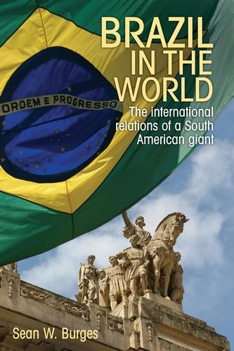 Brazil in the World: The International Relations of a South American Giant (Paperback)