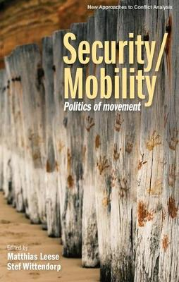 Security/Mobility: Politics of Movement - New Approaches to Conflict Analysis (Hardback)