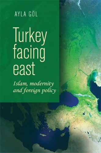 Turkey Facing East: Islam, Modernity and Foreign Policy (Paperback)