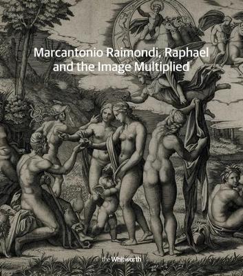 Marcantonio Raimondi, Raphael and the Image Multiplied (Paperback)
