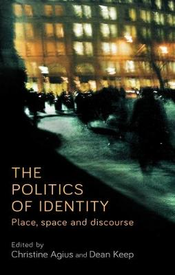 The Politics of Identity: Place, Space and Discourse (Hardback)