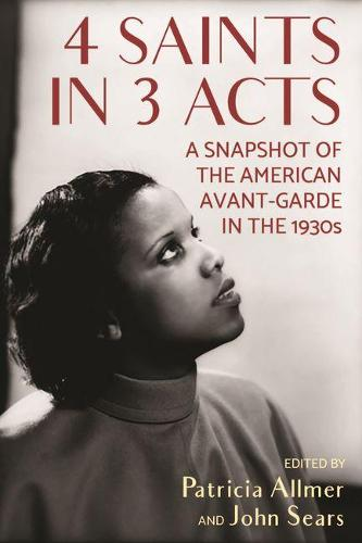4 Saints in 3 Acts: A Snapshot of the American Avant-Garde in the 1930s (Paperback)