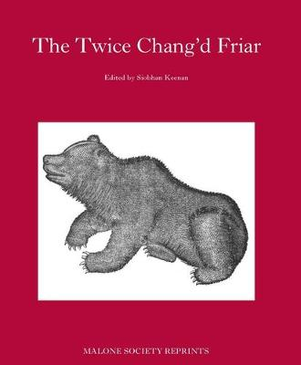 The Twice-Chang'D Friar - The Malone Society (Hardback)