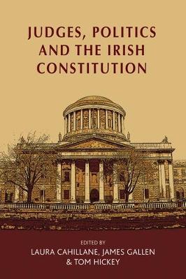 Judges, Politics and the Irish Constitution (Hardback)
