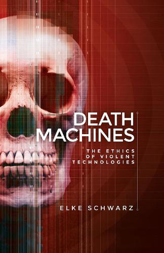 Death Machines: The Ethics of Violent Technologies (Paperback)