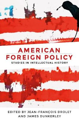 American Foreign Policy: Studies in Intellectual History (Paperback)
