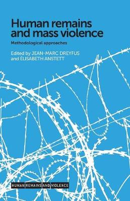 Human Remains and Mass Violence: Methodological Approaches - Human Remains and Violence (Paperback)