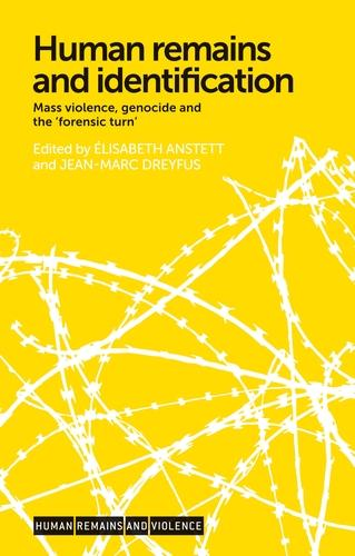 Human Remains and Identification: Mass Violence, Genocide, and the 'Forensic Turn' - Human Remains and Violence (Paperback)