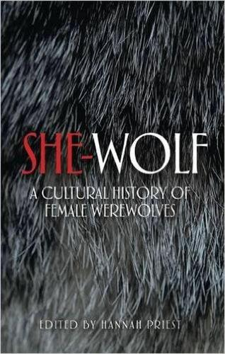 She-Wolf: A Cultural History of Female Werewolves (Paperback)