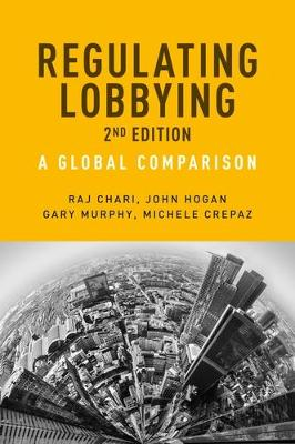 Regulating Lobbying: A Global Comparison, 2nd Edition - European Politics (Paperback)