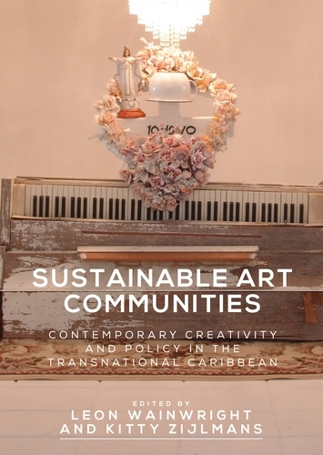 Sustainable Art Communities: Contemporary Creativity and Policy in the Transnational Caribbean (Hardback)