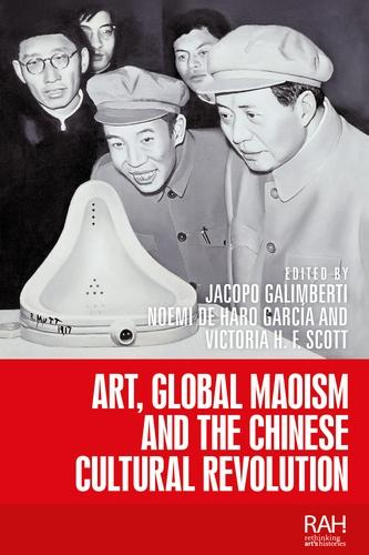 Art, Global Maoism and the Chinese Cultural Revolution - Rethinking Art's Histories (Paperback)