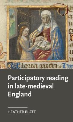 Participatory Reading in Late-Medieval England - Manchester Medieval Literature and Culture (Hardback)
