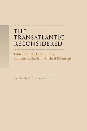 The Transatlantic Reconsidered: The Atlantic World in Crisis - Key Studies in Diplomacy (Hardback)