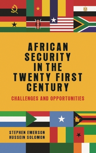African Security in the Twenty-First Century: Challenges and Opportunities (Hardback)