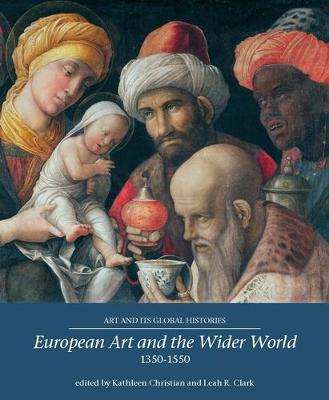 European Art and the Wider World 1350-1550 - Art and its Global Histories (Paperback)