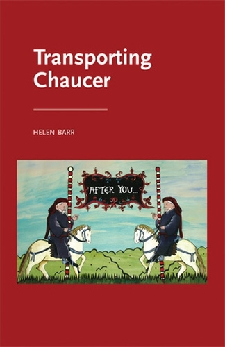 Transporting Chaucer - Manchester Medieval Literature and Culture (Paperback)