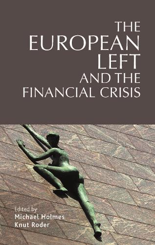 The European Left and the Financial Crisis (Hardback)