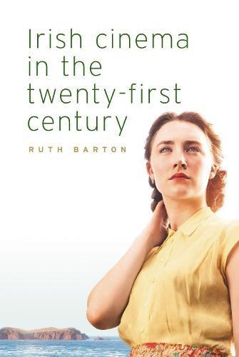 Irish Cinema in the Twenty-First Century (Paperback)