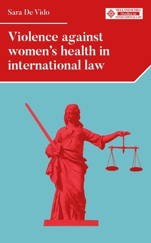 Violence Against Women's Health in International Law - Melland Schill Studies in International Law (Hardback)