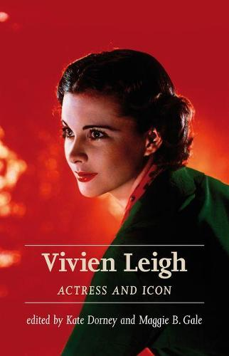 Vivien Leigh: Actress and Icon (Paperback)