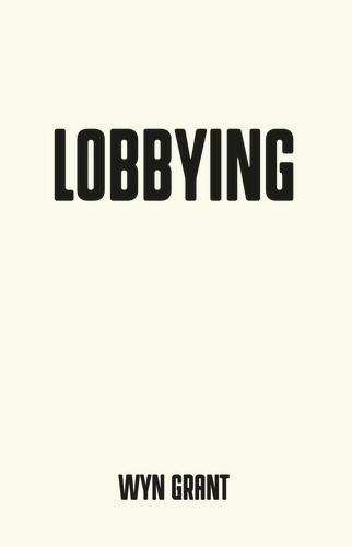 Lobbying: The Dark Side of Politics - Pocket Politics (Paperback)