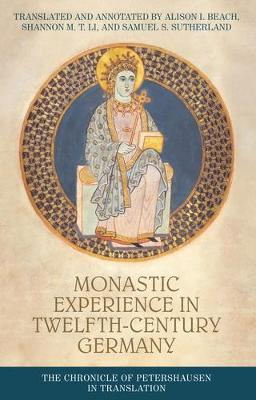 Monastic Experience in Twelfth-Century Germany: <I>The Chronicle of Petershausen</i> in Translation (Hardback)