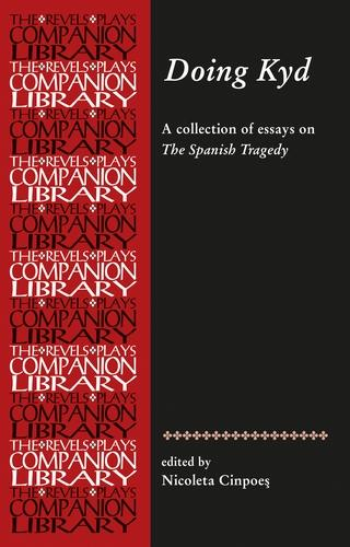 Doing Kyd: Essays on the Spanish Tragedy - Revels Plays Companion Library (Paperback)