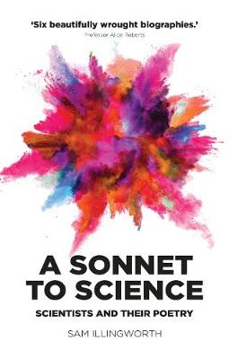 A Sonnet to Science: Scientists and Their Poetry (Hardback)