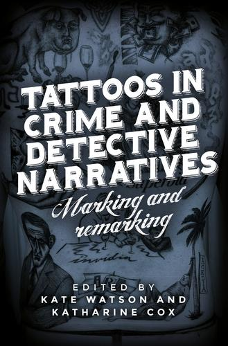 Tattoos in Crime and Detective Narratives: Marking and Remarking (Hardback)